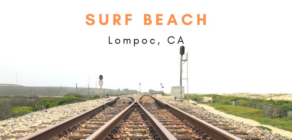 Train Tracks surf beach lompoc CA